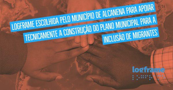 Apoio a construção do Plano Municipal para a Inclusão de Migrantes em Alcanena